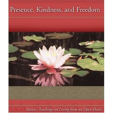 Presence, Kindness, and Freedom