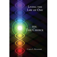 Living the Law of One 101: The Choice