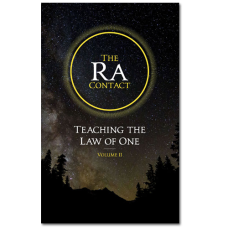 The Ra Contact: Teaching the Law of One - Volume 2