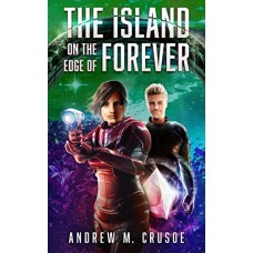 The Island on the Edge of Forever (The Epic of Aravinda Book 2)